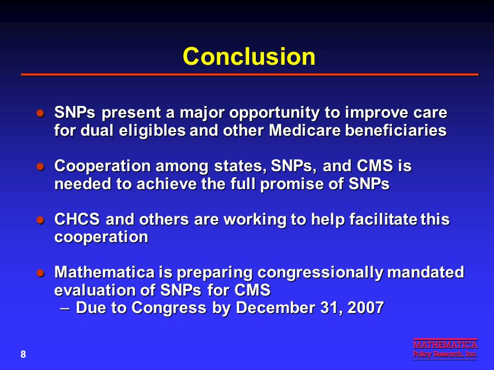 7 Challenges for States and SNPs Working with conflicting Medicare and Medicaid managed care rules Working with conflicting Medicare and Medicaid mana
