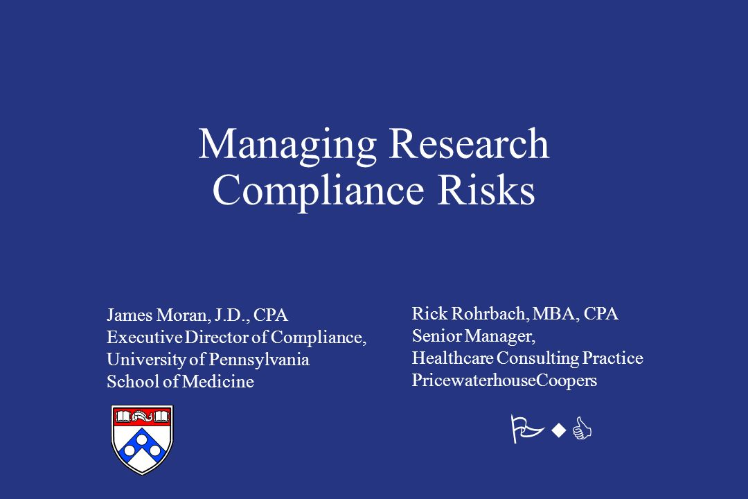 PricewaterhouseCoopers Conflicts of Interest Risk Management Considerations Should the policy cover other individuals involved in research decisions, oversight, and the institution s financial holdings.