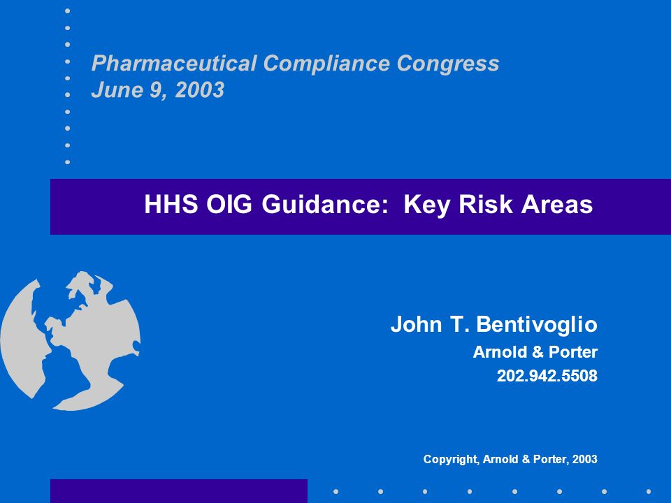 Pharmaceutical Compliance Congress June 9, 2003 HHS OIG Guidance: Key Risk Areas John T.