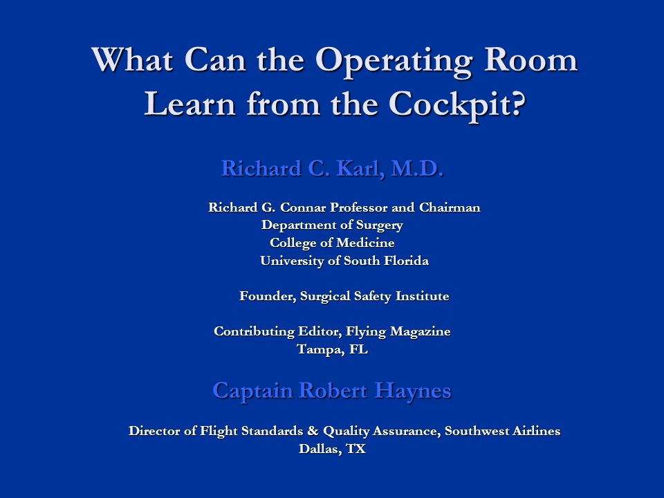 Richard C. Karl, M.D. Richard G. Connar Professor and Chairman Department of Surgery College of Medicine University of South Florida Founder, Surgical