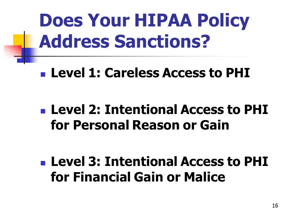 16 Does Your HIPAA Policy Address Sanctions.