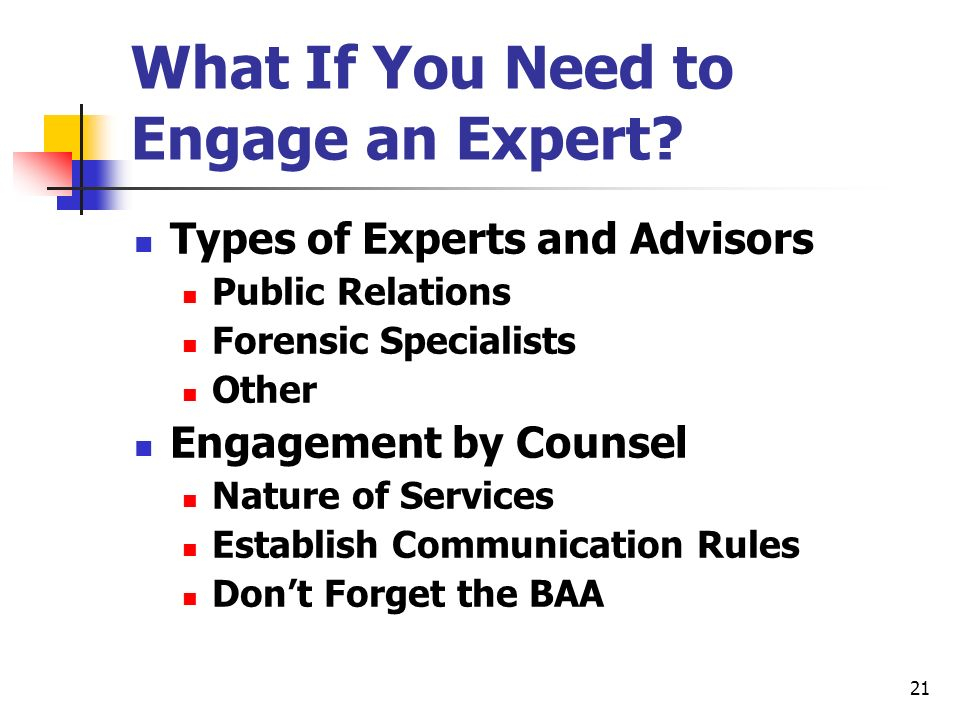 21 What If You Need to Engage an Expert.