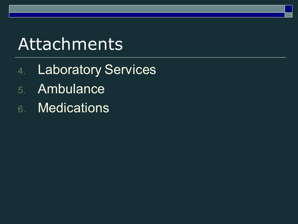 Attachments 4. Laboratory Services 5. Ambulance 6. Medications