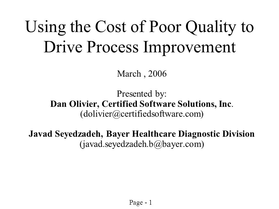 Page - 12 Cost for Preventive Action Cost for initiatives to improve processes: Use techniques to better understand requirements Employ programs to reduce design defects Implement tools to reduce manufacturing defects Institute quality improvement programs