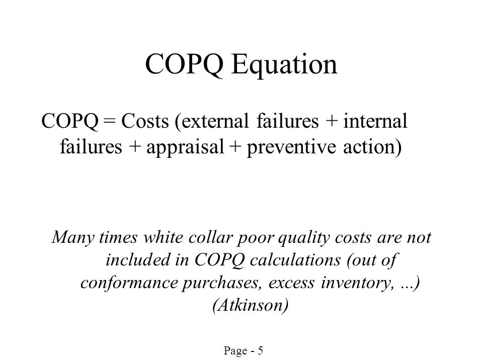 Page - 6 Why Cost of Poor Quality.