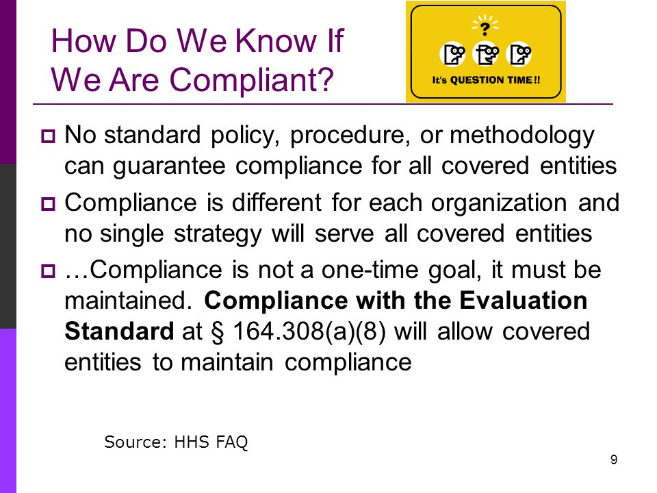 8 How Do We Know If We Are Compliant? Policy? Procedure? Process?