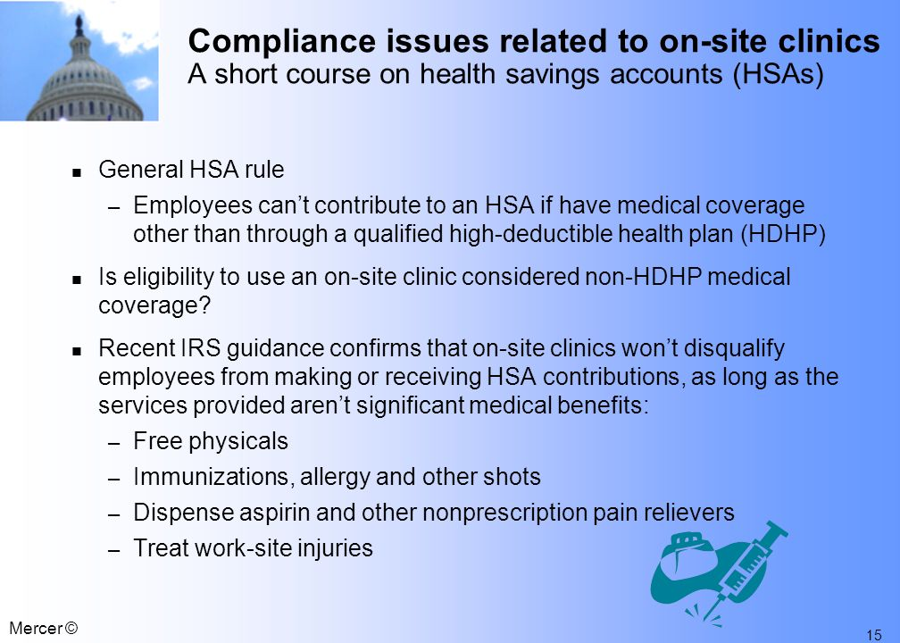 14 Mercer © Compliance issues related to on-site clinics HIPAA administrative simplification How do the HIPAA administrative simplification rules apply to on-site clinics.