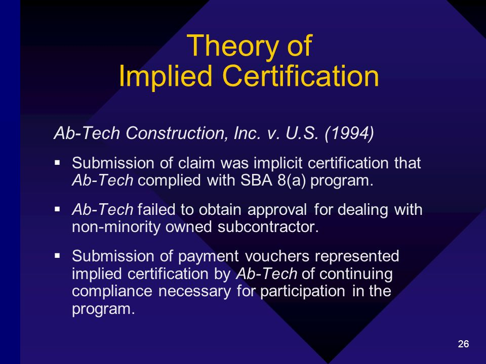 26 Theory of Implied Certification Ab-Tech Construction, Inc.