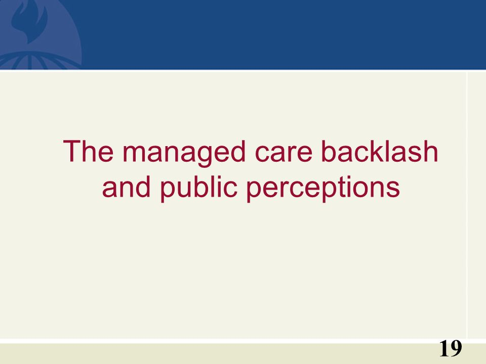 19 The managed care backlash and public perceptions