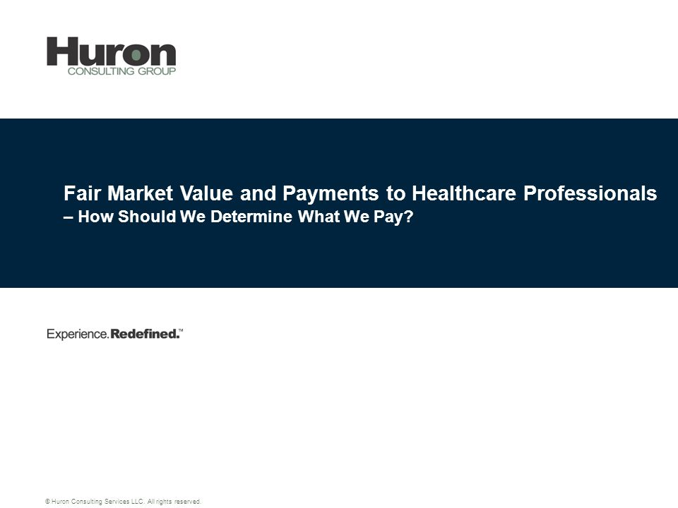 Fair Market Value and Payments to Healthcare Professionals – How Should We Determine What We Pay.