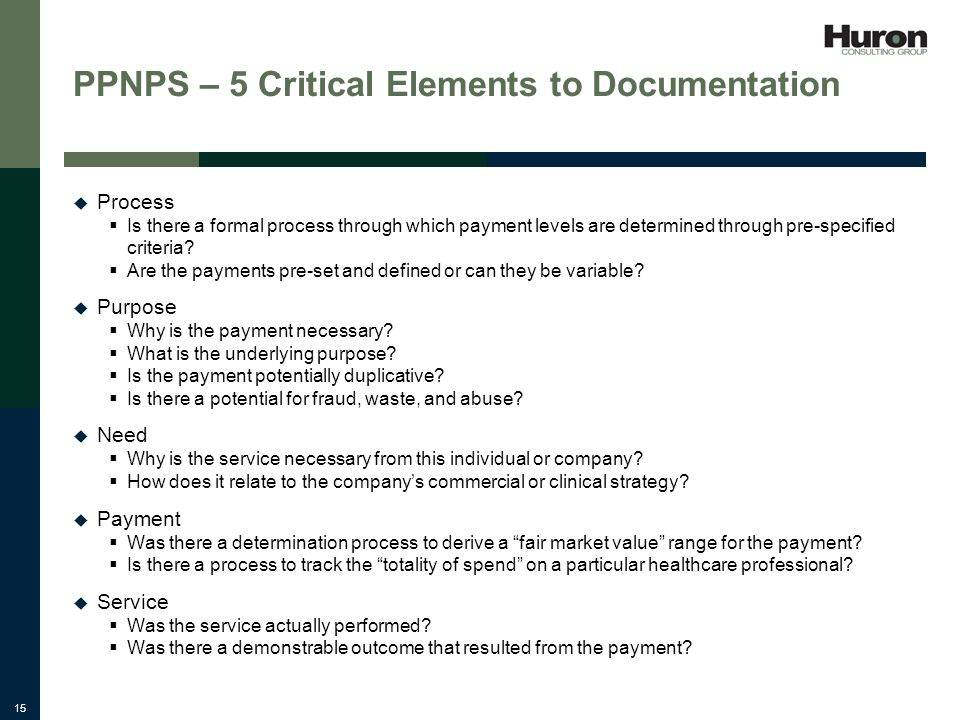 15 PPNPS – 5 Critical Elements to Documentation Process Is there a formal process through which payment levels are determined through pre-specified criteria.