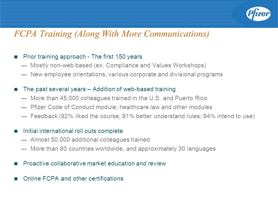 FCPA Training (Along With More Communications) Prior training approach - The first 150 years Mostly non-web based (ex.