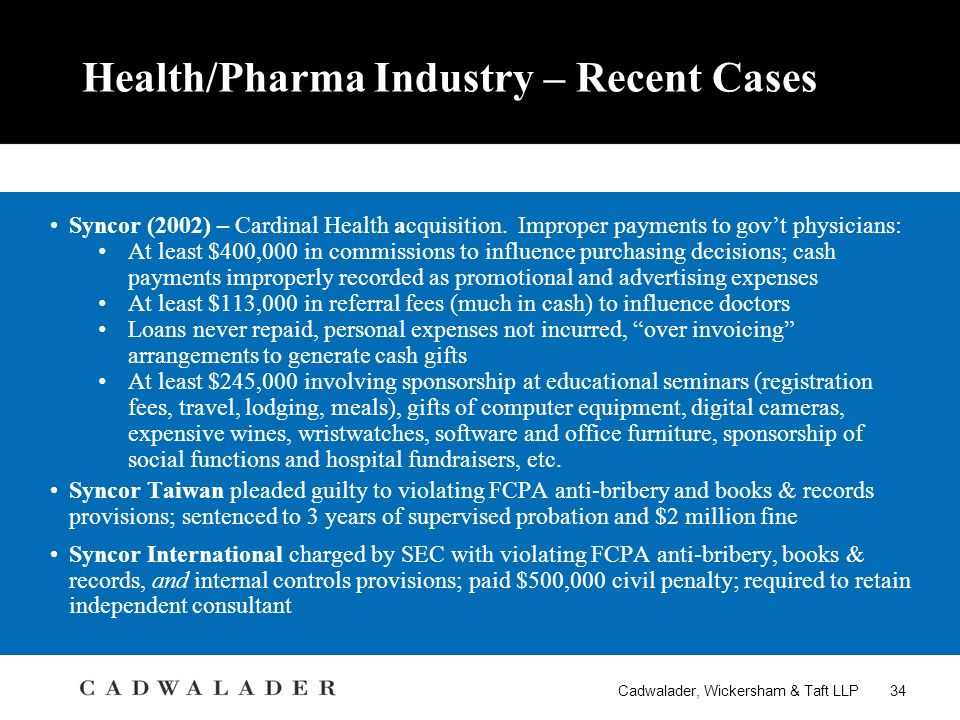 Cadwalader, Wickersham & Taft LLP 34 Health/Pharma Industry – Recent Cases Syncor (2002) – Cardinal Health acquisition.