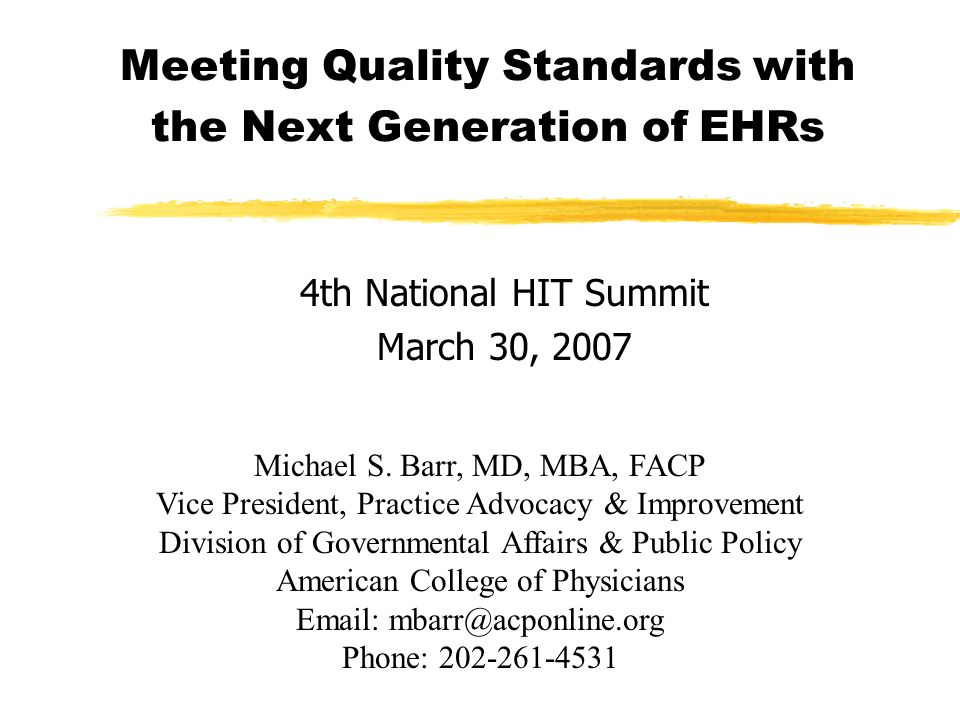 Meeting Quality Standards with the Next Generation of EHRs 4th National HIT Summit March 30, 2007 Michael S.