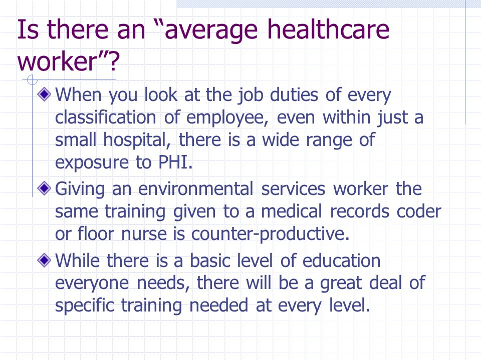 Is there an average healthcare worker? When you look at the job duties of every classification of employee, even within just a small hospital, there i