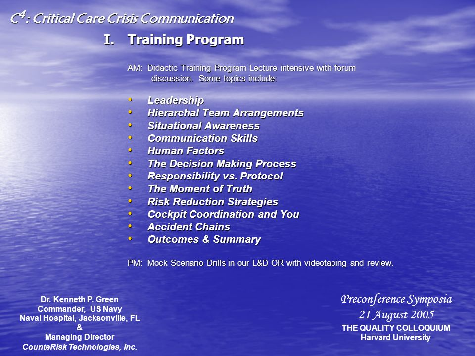 I.T raining Program AM: Didactic Training Program Lecture intensive with forum discussion.