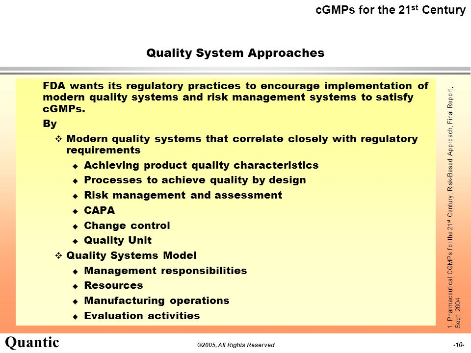 ©2005, All Rights Reserved -9- Quantic Risk-Based Model for GMP Inspection and Product Quality Review To more efficiently and effectively use FDA reso