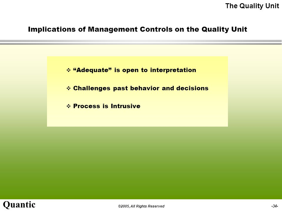 ©2005, All Rights Reserved -33- Quantic Consent Decree Requirement for the Evaluation of Quality Units Consultant to evaluate whether the Quality Unit