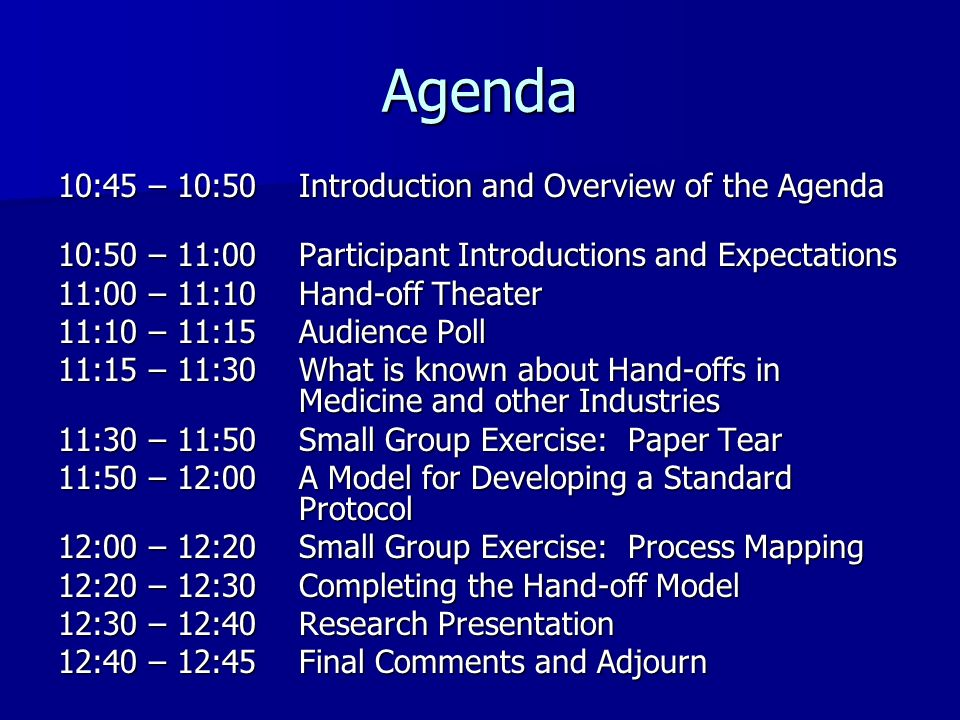 Agenda 10:45 – 10:50Introduction and Overview of the Agenda 10:50 – 11:00Participant Introductions and Expectations 11:00 – 11:10Hand-off Theater 11:1
