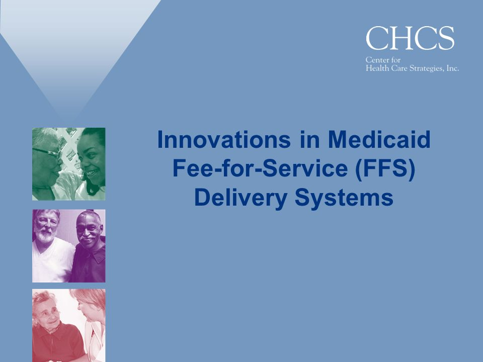 Innovations in Medicaid Fee-for-Service (FFS) Delivery Systems