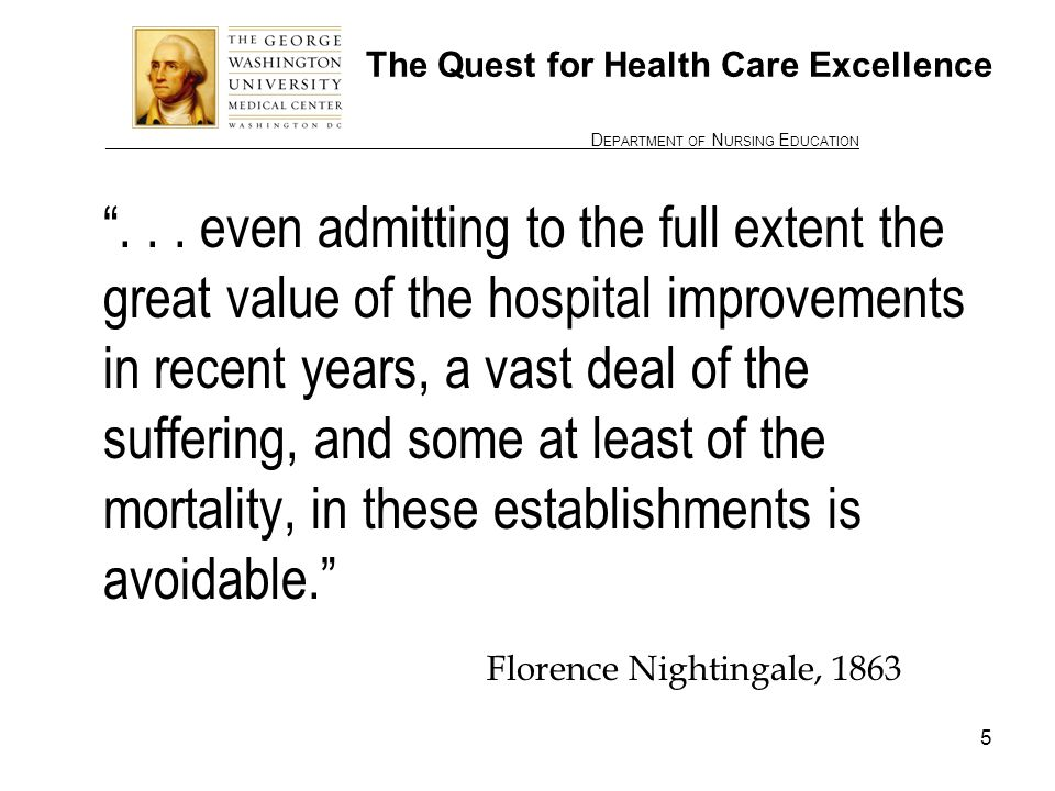 ________________ D EPARTMENT OF N URSING E DUCATION 5 The Quest for Health Care Excellence...