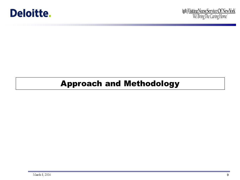 9 March 8, 2004 Approach and Methodology