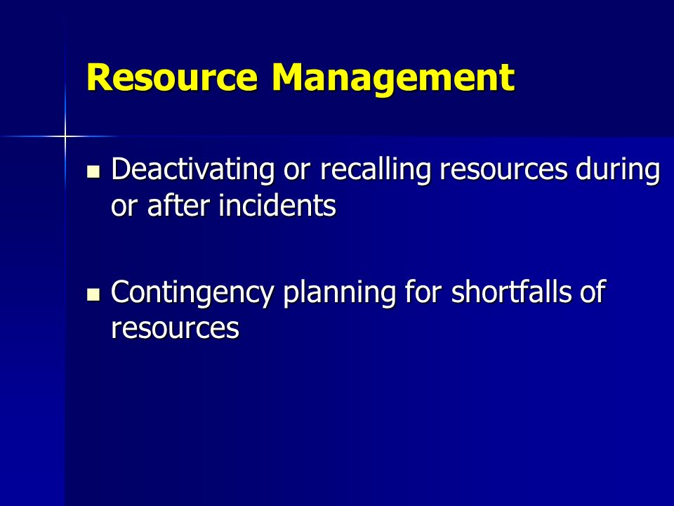 Resource Management Deactivating or recalling resources during or after incidents Deactivating or recalling resources during or after incidents Contin