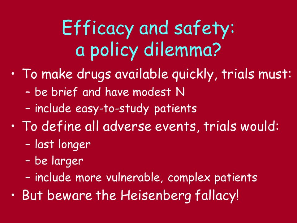 Efficacy and safety: a policy dilemma.