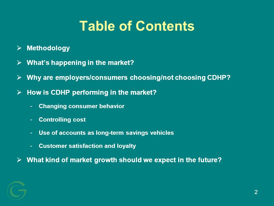 2 Table of Contents Methodology Whats happening in the market? Why are employers/consumers choosing/not choosing CDHP? How is CDHP performing in the m