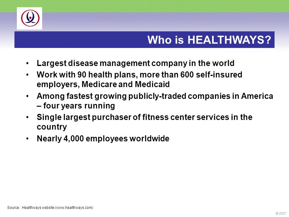® 2007 Who is HEALTHWAYS.