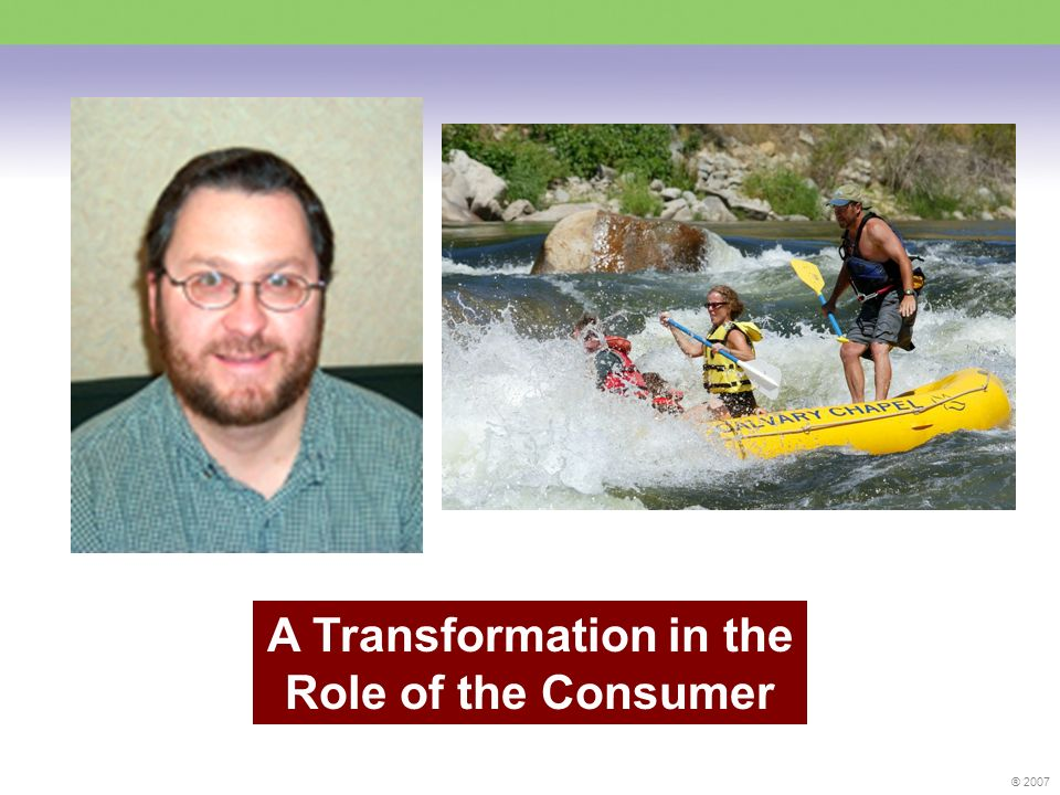 ® 2007 Consumer Engagement: Personalized Information and Whole Person Health – Any time.