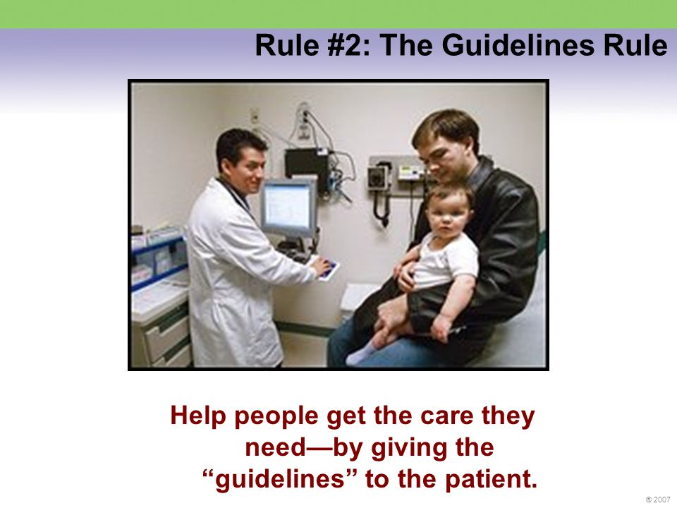 ® 2007 Rule #3: The Veto Rule Help people say no to care they dont need.