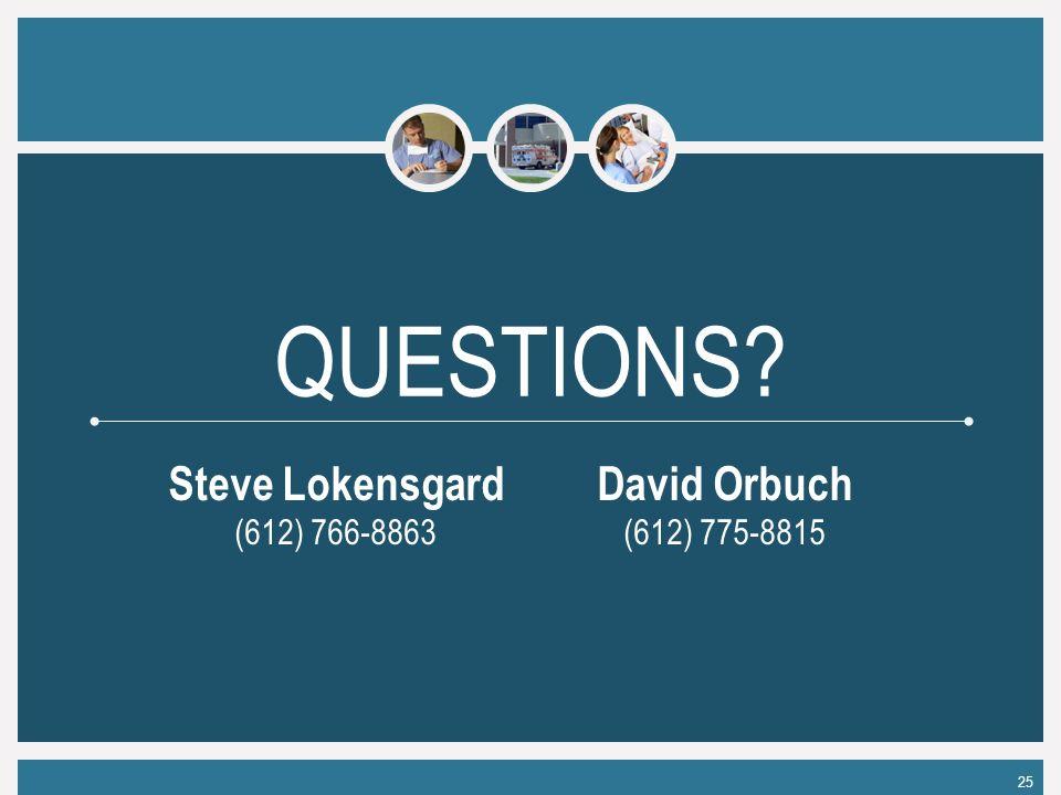 25 QUESTIONS? Steve Lokensgard (612) 766-8863 David Orbuch (612) 775-8815