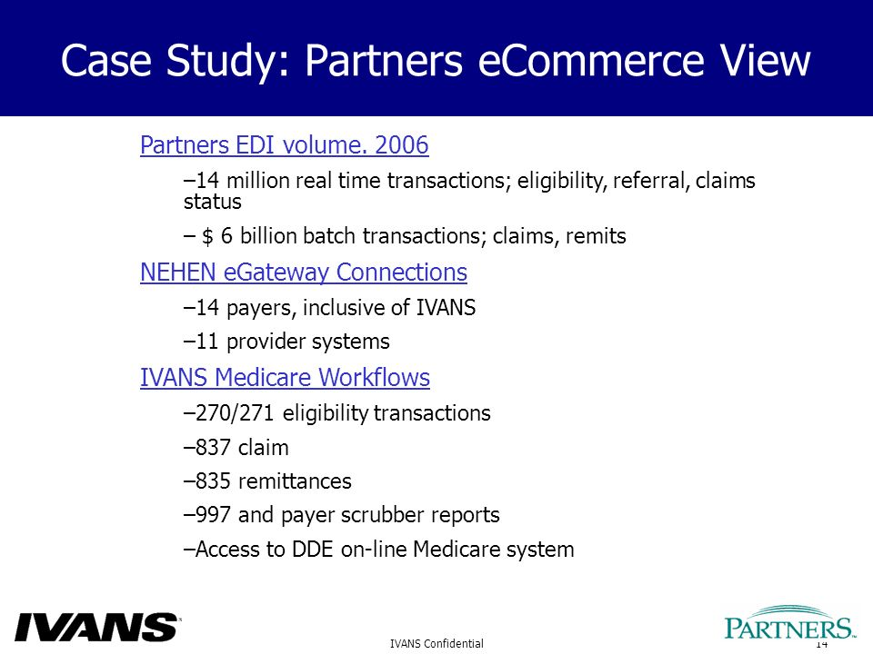 14IVANS Confidential Case Study: Partners eCommerce View Partners EDI volume.