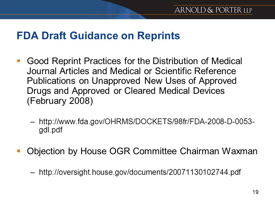 19 FDA Draft Guidance on Reprints Good Reprint Practices for the Distribution of Medical Journal Articles and Medical or Scientific Reference Publicat