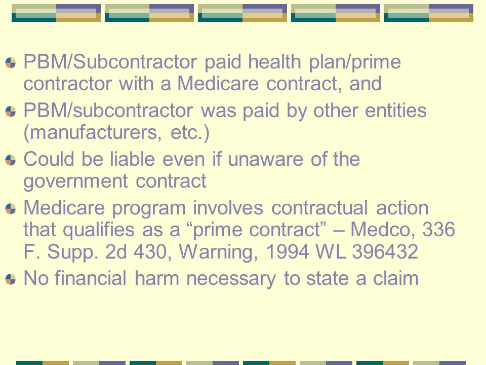 PBM/Subcontractor paid health plan/prime contractor with a Medicare contract, and PBM/subcontractor was paid by other entities (manufacturers, etc.) C