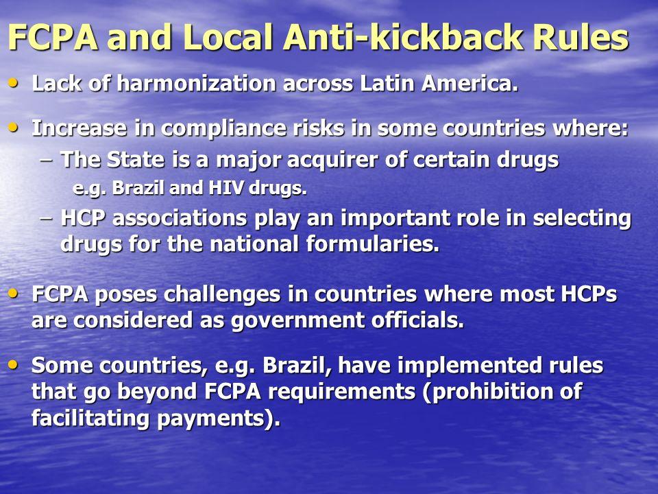 FCPA and Local Anti-kickback Rules Lack of harmonization across Latin America.