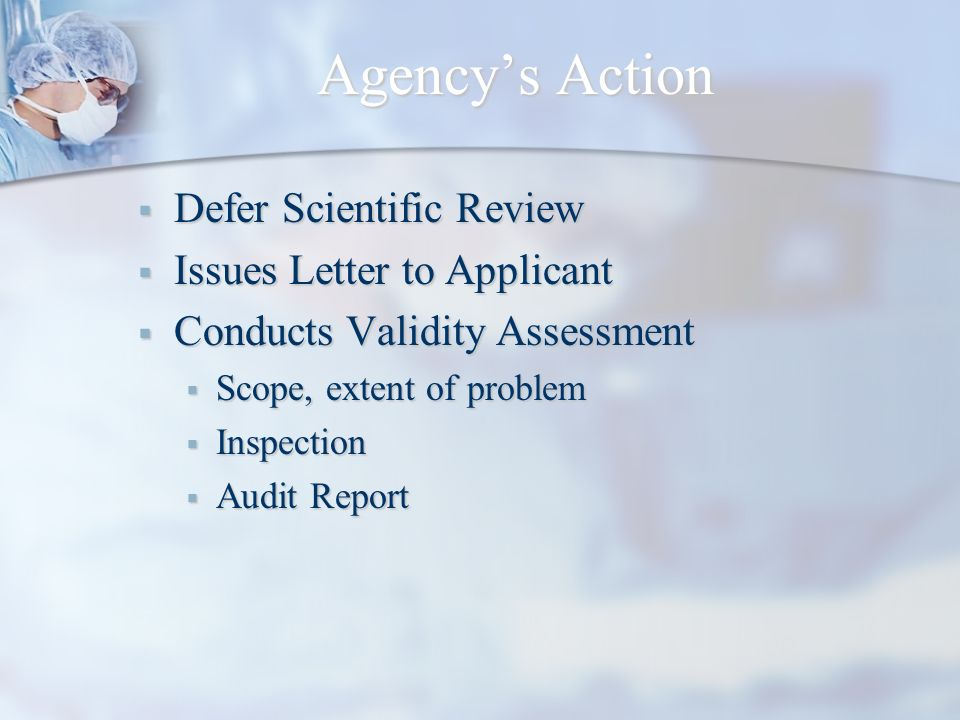 Agencys Action Defer Scientific Review Defer Scientific Review Issues Letter to Applicant Issues Letter to Applicant Conducts Validity Assessment Cond
