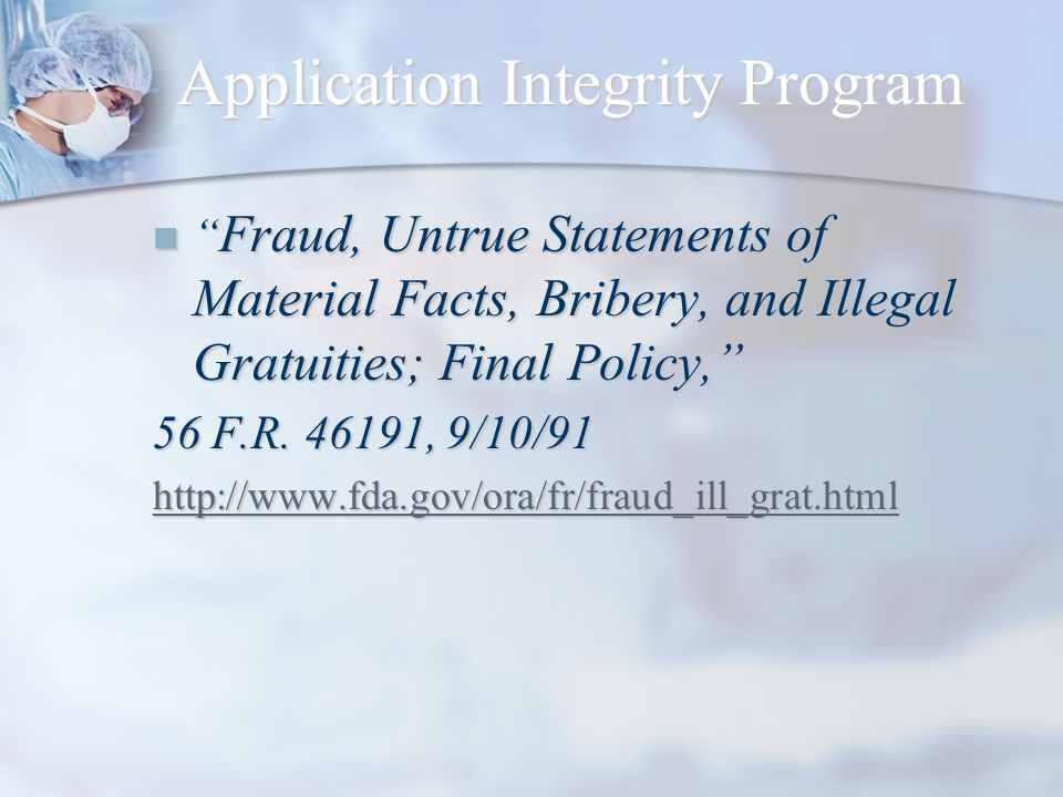 Application Integrity Program Fraud, Untrue Statements of Material Facts, Bribery, and Illegal Gratuities; Final Policy, Fraud, Untrue Statements of M
