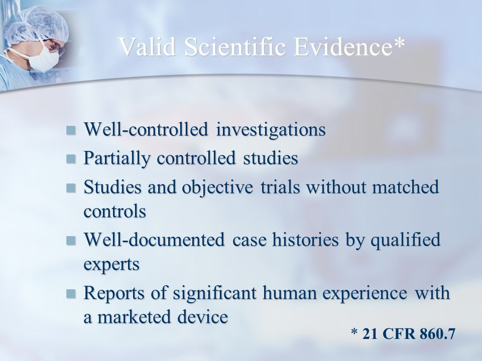 Well-controlled investigations Well-controlled investigations Partially controlled studies Partially controlled studies Studies and objective trials w