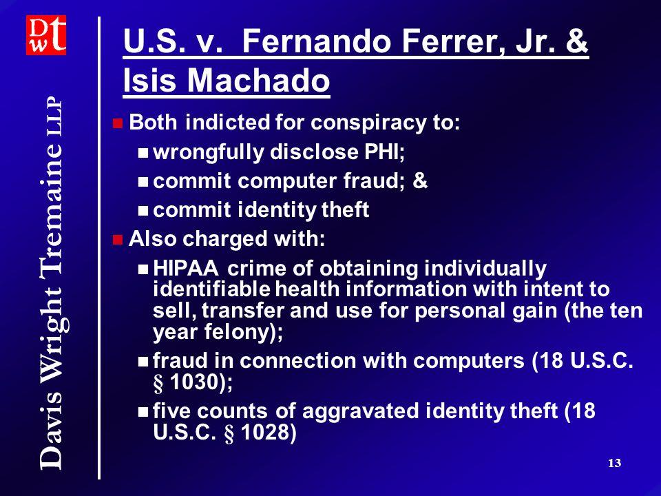 Davis Wright Tremaine LLP 13 U.S. v. Fernando Ferrer, Jr.
