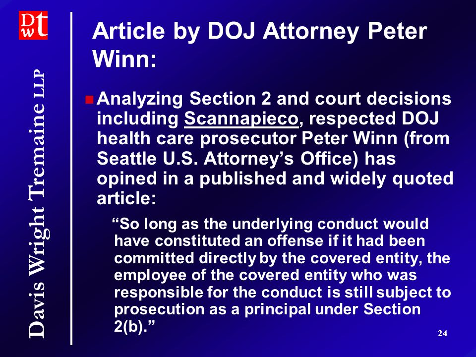 Davis Wright Tremaine LLP 24 Article by DOJ Attorney Peter Winn: Analyzing Section 2 and court decisions including Scannapieco, respected DOJ health care prosecutor Peter Winn (from Seattle U.S.