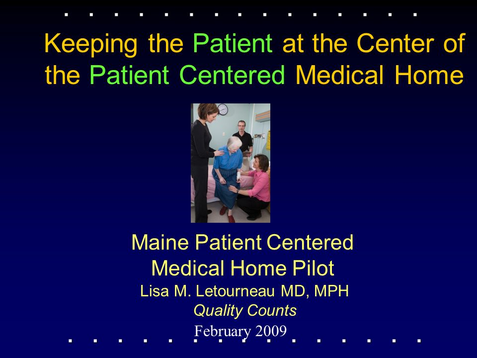 Maine Patient Centered Medical Home Pilot February 2009 Lisa M.