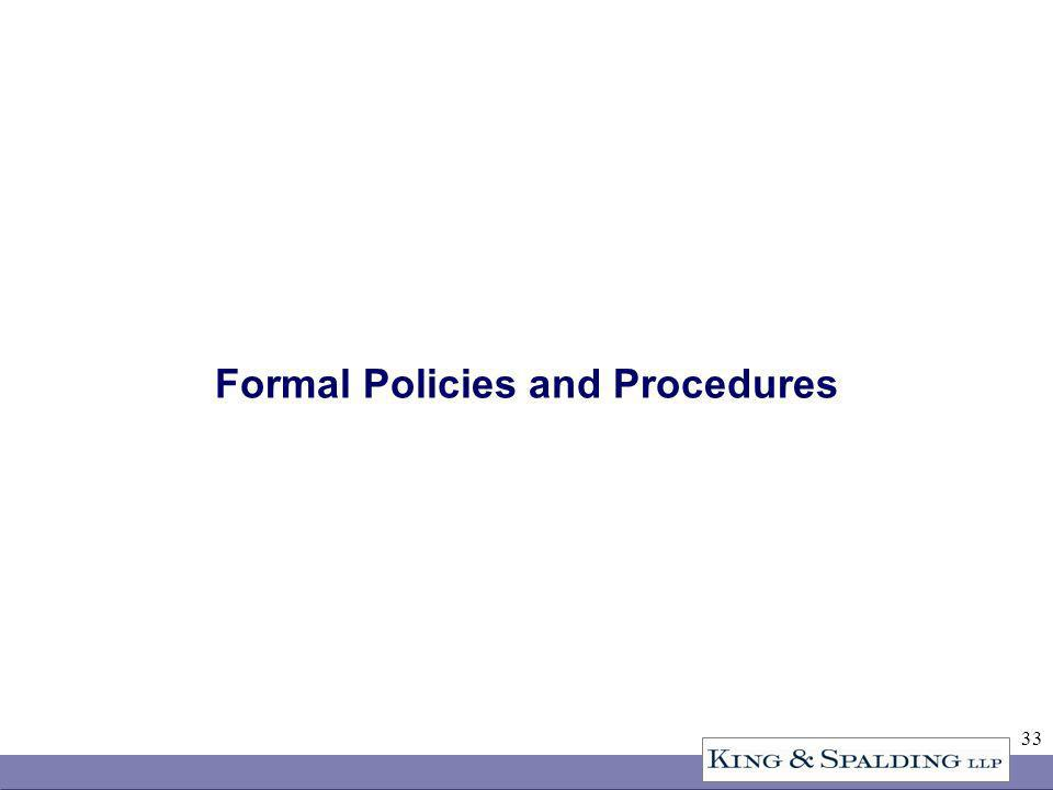 33 Formal Policies and Procedures