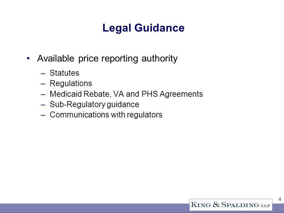 4 Available price reporting authority –Statutes –Regulations –Medicaid Rebate, VA and PHS Agreements –Sub-Regulatory guidance –Communications with reg