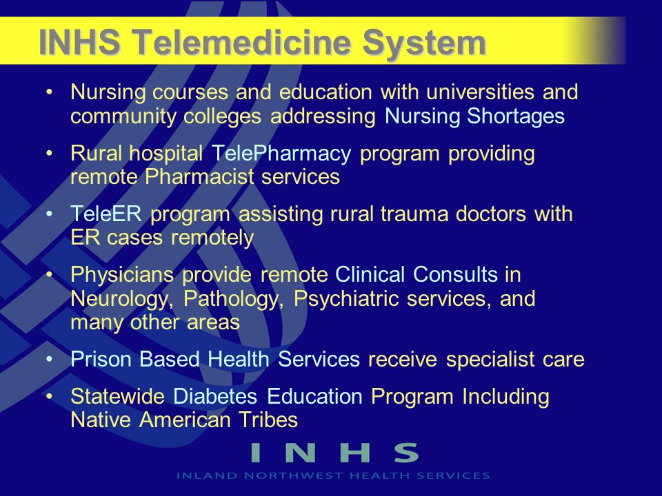 INHS Telemedicine System Nursing courses and education with universities and community colleges addressing Nursing Shortages Rural hospital TelePharma