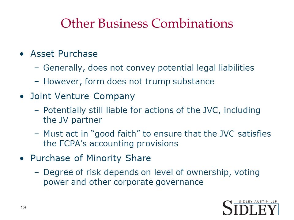 18 Other Business Combinations Asset Purchase –Generally, does not convey potential legal liabilities –However, form does not trump substance Joint Ve