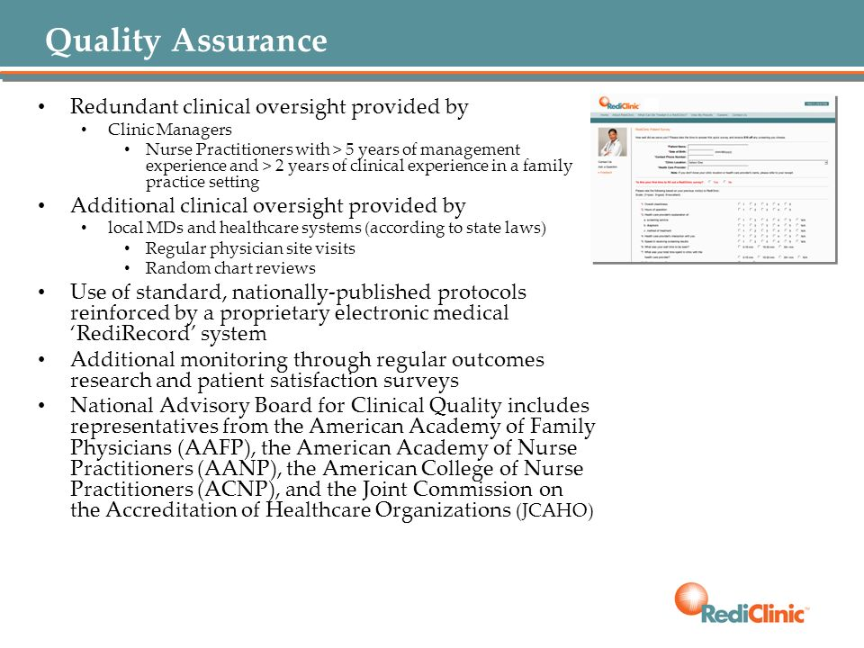 Quality Assurance Redundant clinical oversight provided by Clinic Managers Nurse Practitioners with > 5 years of management experience and > 2 years o