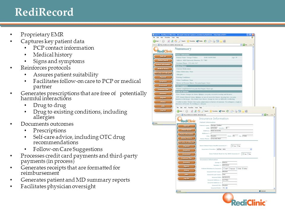 RediRecord Proprietary EMR Captures key patient data PCP contact information Medical history Signs and symptoms Reinforces protocols Assures patient s