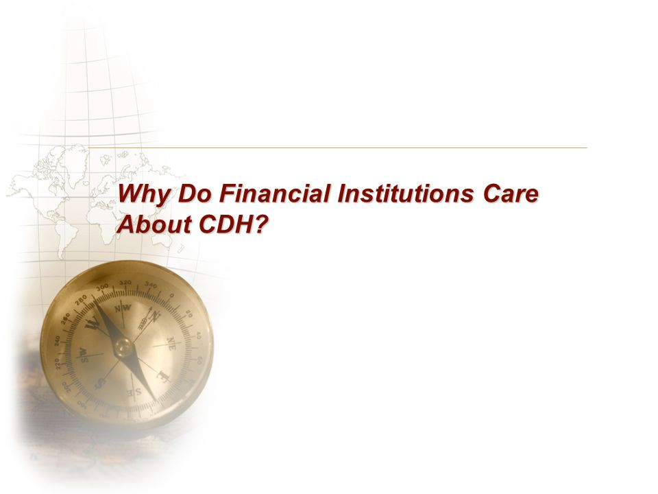 Why Do Financial Institutions Care About CDH?